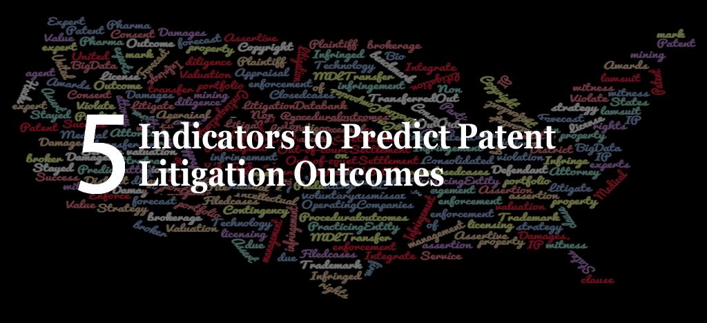 Indicators to predict patent litigation outcomes